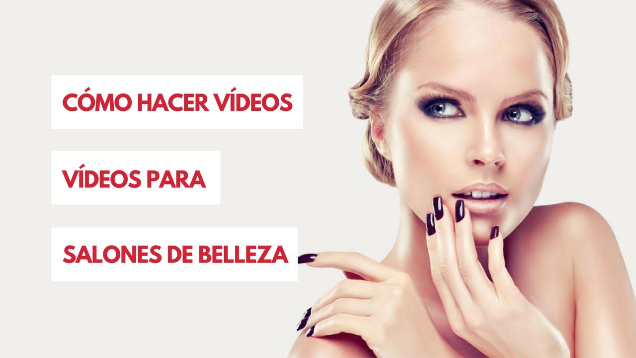 como hacer videos para salones de belleza globalreel